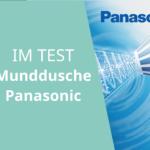 Panasonic Munddusche Test