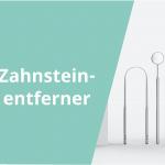 zahnsteinentferner-test